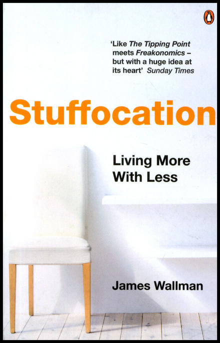 Stuffocation : living more with less