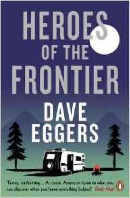 Heroes of the frontier : a novel