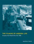 The filming of modern life : European avant-garde film of the 1920's