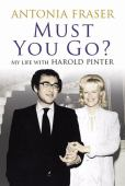 Must you go? : my life with Harold Pinter