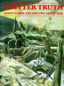 A bitter truth : avant-garde art and the Great War