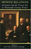 Artistic relations : literature and the visual arts in nineteenth-century France