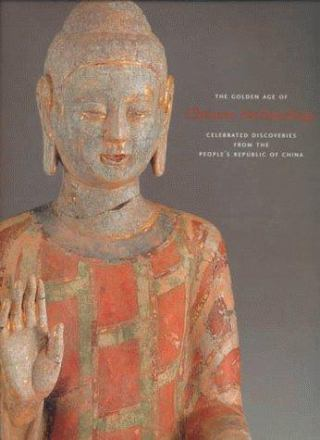 The golden age of Chinese archeology : celebrated discoveries from The People's Republic of China