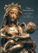 Tilman Riemenschneider : master sculptor of the late Middle Ages