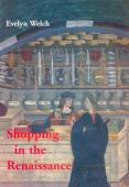 Shopping in the Renaissance : consumer cultures in Italy 1400-1600