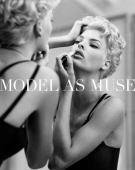 The model as muse : embodying fashion