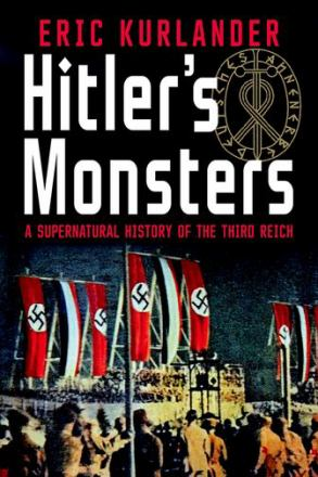 Hitler's monsters : a supernatural history of the Third Reich
