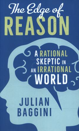 The edge of reason : a rational skeptic in an irrational world