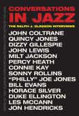 Conversations in jazz : the Ralph J. Gleason interviews