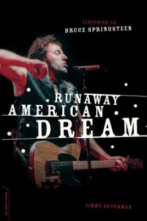 Runaway American dream : listening to Bruce Springsteen