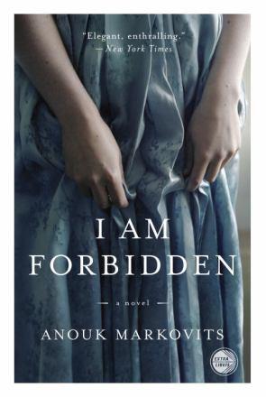 I am forbidden : a novel
