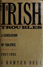 The Irish troubles : a generation of violence 1967-1992