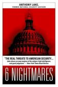 6 nightmares : real threats in a dangerous world and how America can meet them