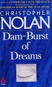 Dam-Burst of Dreams : the writings of Christopher Nolan