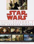 Star Wars : the making of episode 1 : the Phantom Menace