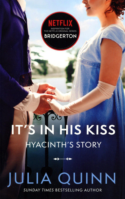 It's in his kiss : Hyacinth's story