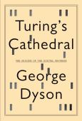 Turing's cathedral : the origins of the digital universe
