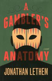 A gambler's anatomy : a novel