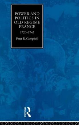 Power and politics in old regime France 1720-1745