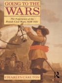Going to the wars : the experience of the British Civil Wars 1638-1651