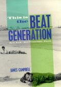 This is the beat generation : New York-San Francisco-Paris