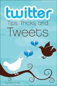 Twitter : tips, tricks, and tweets
