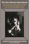 The new woman international : representations in photography and film from the 1870s through the 1960s
