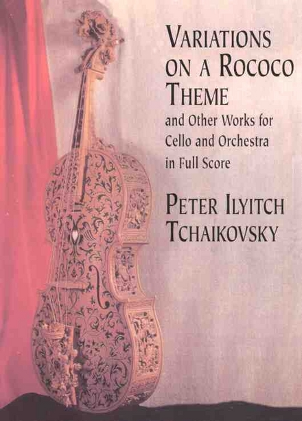 Variations on a rococo theme : and other works for cello and orchestra, in full score