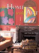 At home with art : how art lovers live with and care for their collections
