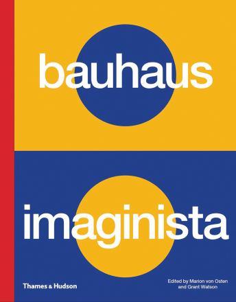Bauhaus imaginista : a school in the world