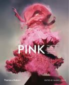 Pink : the history of a punk, pretty, powerful colour