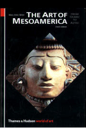 The art of Mesoamerica : from Olmec to Aztec