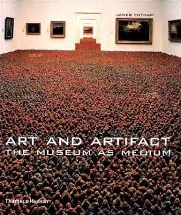 Art and artifact : the museum as medium