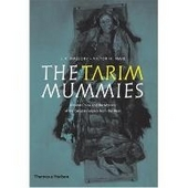The Tarim mummies : ancient China and the mystery of the earliest peoples from the West