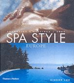 Spa style Europe : therapies, cuisines, spas