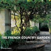 The French country garden : new growth on old roots