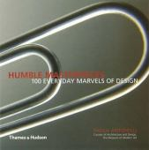 Humble masterpieces : 100 everyday marvels of design