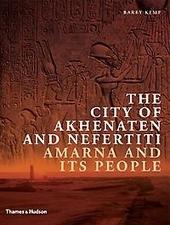 The city of Akhenaten and Nefertiti : Amarna and its people