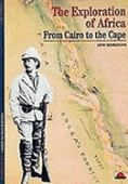 The exploration of Africa : from Cairo to the Cape
