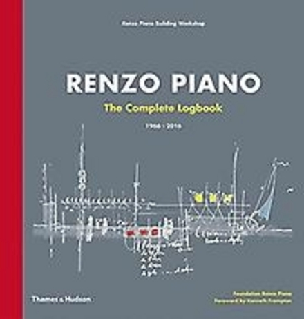 Renzo Piano : the complete logbook 1966-2016