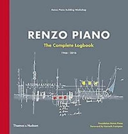 Renzo Piano : the complete logbook 1966-2016