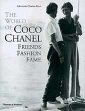 The world of Coco Chanel : friends, fashion, fame