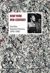 New York mid-century : post-war capital of culture, 1945-1965