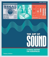 The art of sound : a visual history for audiophiles
