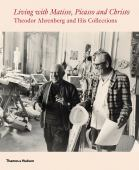 Living with Matisse, Picasso and Christo : Theodor Ahrenberg and his collections