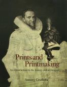 Prints and printmaking : an introduction to the history and techniques