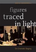 Figures traced in light : on cinematic staging
