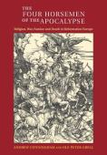 The four horsemen of the Apocalypse : religion, war, famine and death in reformation Europe