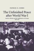 The unfinished peace after World War I : America, Britain and the stabilisation of Europe 1919-1932