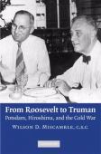 From Roosevelt to Truman : Potsdam, Hiroshima, and the Cold War